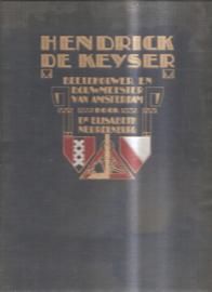 Neurdenburg, dr. Elisabeth: Hendrick de Keyser. Beeldhouwer en bouwmeester van Amsterdam