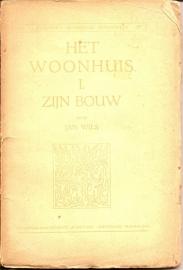 """Wils, Jan: """"Het Woonhuis. I. Zijn bouw""""."""