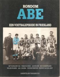 "Mercuur, Thom: ""Rondom Abe - een voetbalepisode in Friesland sinds 1970""."
