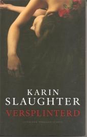 "Slaughter, Karin: ""Versplinterd""."