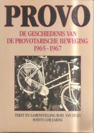 Duijn, Roel van: PROVO De geschiedenis van de provotarische beweging