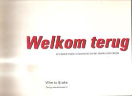 Brake, Wim te: Een boek over fotografie en belangrijker zaken