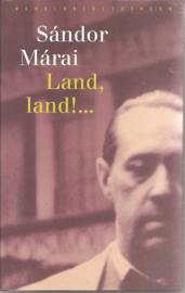 Márai, Sándor: Land, land!....