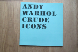 Warhol, Andy: Crude Icons