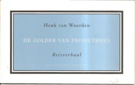 """Woerden, Henk van: """"De zolder van Prometheus""""."""