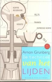 """Grunberg, Arnon: """"De techniek van het lijden""""."""