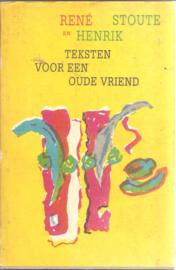 Stoute, René: Teksten voor een oude vriend (gesigneerd)