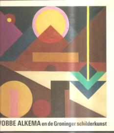 Alkema, Wobke: wobke Alkema en de Groninger schilderkunst