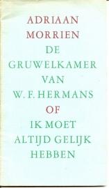 """Morrien, Adriaan: """"De gruwelkamer van W.F. Hermans of Ik moet altijd gelijk hebben""""."""