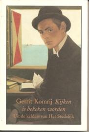 """Komrij, Gerrit: """"Kijken is bekeken worden""""."""