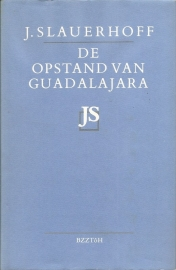 "Slauerhoff, J.: ""De opstand van Guadalajara"". *"