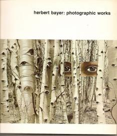 "Bayer, Herbert: ""Photographic Works""."