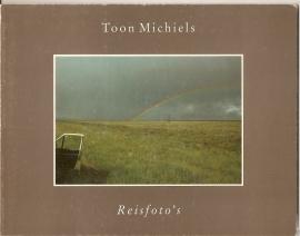 """Michiels, Toon: """"Reisfoto`s""""."""