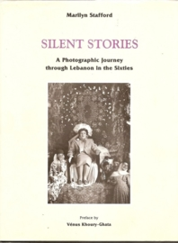 "Stafford, Marilyn: ""Silent Stories. A Photographic Journey through Lebanon in the Sixties""."