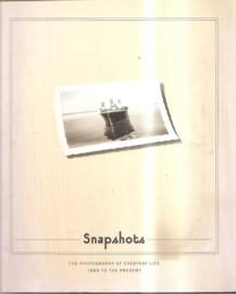 Snapshots: the photography of everyday life 1888 to the present