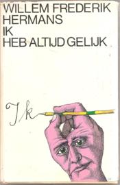 Hermans, W.F.: Ik heb altijd gelijk