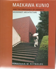 "Reynolds, Jonathan M.: ""Maekaa Kunio and the emergence of Japanese modernist architecture""."