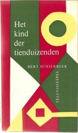 """Schierbeek, Bert: """"Het kind der tienduizenden""""."""