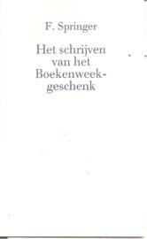 Springer, F.: Het schrijven van het Boekenweekgeschenk