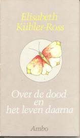 Kübler-Ross, Elisabeth: Over de dood en het leven daarna