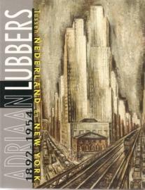 """Lubbers, Adriaan: """"Tussen Nederland en New York 1892-1954""""."""