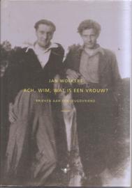 Wolkers, Jan: Ach, Wim, wat is een vrouw?