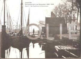 Olie, Jacob: De mooiste foto's van Amsterdam 1860-1905