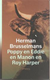 Brusselmans, Herman: Poppy en Eddie en Manon en Roy Harper