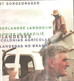 Sorgedrager, Bart: Nederlandse landbouwkolonies in Brazilië
