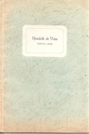Vries, Hendrik de  (over -): Hendrik de Vries vijftig jaar