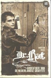 Haas, Martijn: Dr. Rat. Godfather van de Nederlandse graffiti