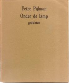 """Pijlman, Fetze: """"Onder de lamp""""."""