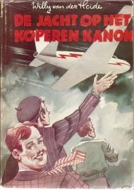 """Heide, Willy van der: """"De Jacht op het Koperen Kanon""""."""