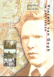Groot, Reindert en de Vries, Sjoerd: Vincent van Gogh in Amsterdam