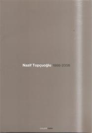 Topcuoglu, Nazif: Nazif Topcuoglu 1999 - 2008 (gesigneerd)