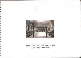 """Ooijen, Peter van: """"Bruggen over de grachten van nabij bekeken"""". (kan nog niet besteld worden)"""