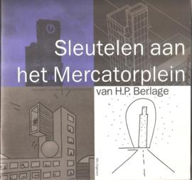 """Visser, Marc A. """"Sleutelen aan het Mercatorplein van H.P. Berlage"""""""