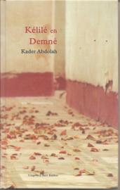 Abdolah, Kader: Kélilé en Demné