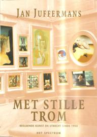 Juffermans, Jan: Met stille trom. Beeldende kunst en Utrecht sinds 1900