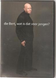 """Nienhuis, Bert: """"Die Bert, wat is dat voor een jongen?"""""""
