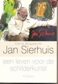"""Sierhuis, Jan: Jan Sierhuis een leven voor de schilderkunst"""". (gesigneerd door jan Sierhuis)"""