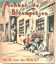"""Hulst, W.G. van de: """"Achter de Bloempotjes""""."""