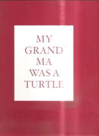 Jansen, Cuny: My Grandma was a turtle