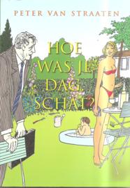 Straaten, Peter van: Hoe was je dag, schat?