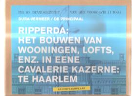 Ripperda: het bouwen van wooningen, lofts, enz. in eene cavalerie kazerne: te Haarlem
