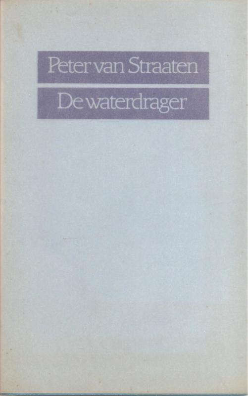 Straaten, Peter van: De waterdrager