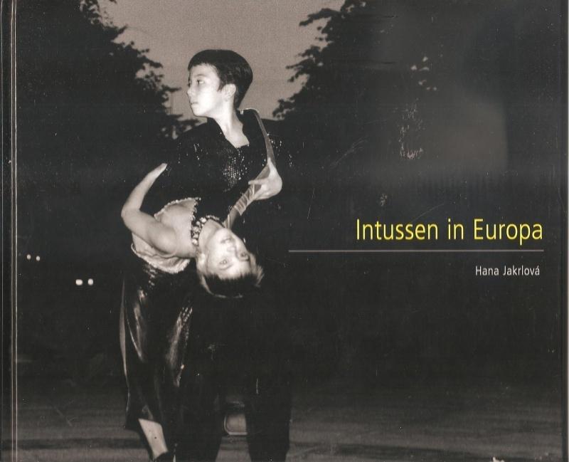 """Jakrlová, hana: """"Intussen in Europa""""."""