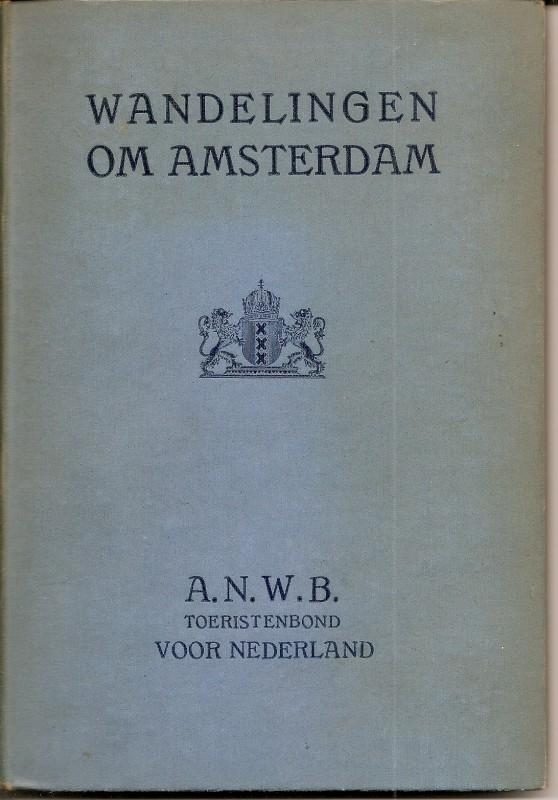"""Ailly, A.E. d': """"Wandelingen om Amsterdam""""."""