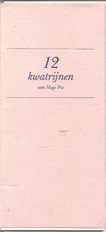 Pos, Hugo: 12 kwatrijnen van Hugo Pos