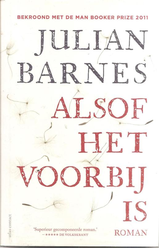Barnes, Julian: Alsof het voorbij is